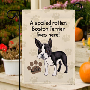 Personalized Boston Terrier Spoiled Here Garden Flag
