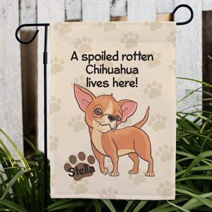 Personalized Chihuahua Spoiled Here Garden Flag