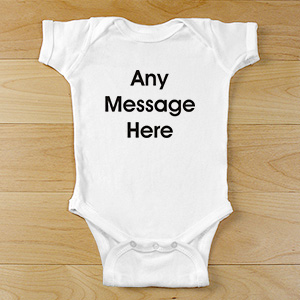 Any Message Here Infant Apparel
