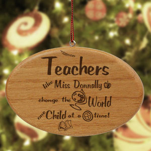 Engraved Teachers Change The World Wooden Oval Ornament