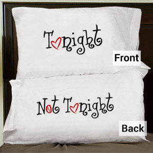 Tonight or Not Tonight Pillowcase