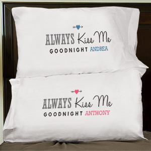 Personalized Always Kiss Me Goodnight Pillowcases