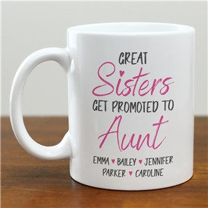 Personalized Great Sisters Get Promoted To Aunt Mug