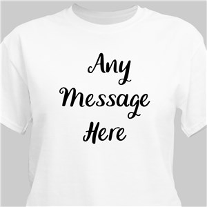 Any Message Here T-Shirt