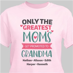 e92d8671 Personalized Only The Greatest Moms Get Promoted To Grandma T-Shirt