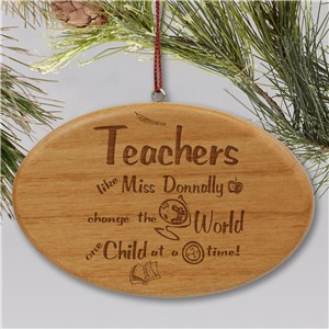 Teachers Change The World Personalized Ornament Engraved Wooden Oval